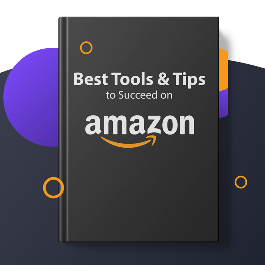 Best Tools & Tips to Succeed on Amazon