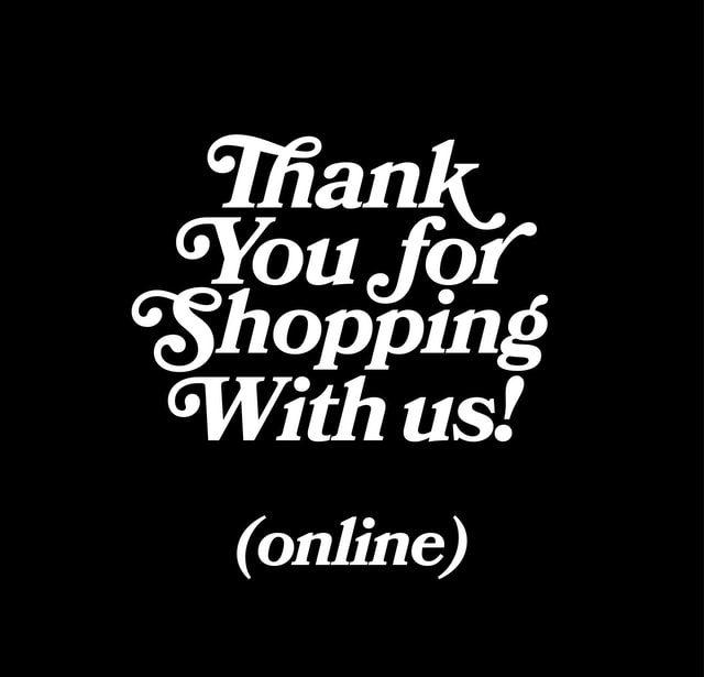 White Text on Black Background Saying Thank You for Shopping with Us (Online)